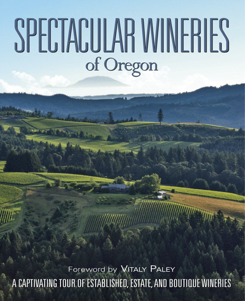 Spectacular Wineries of Oregon coffee table book